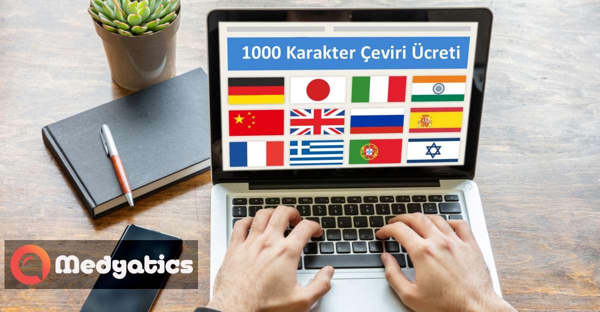 1000 Karakter Çeviri Ücreti 2021